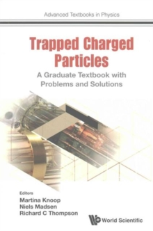 Trapped Charged Particles: A Graduate Textbook With Problems And Solutions, Paperback Book