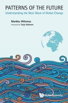 Patterns Of The Future: Understanding The Next Wave Of Global Change, Paperback / softback Book