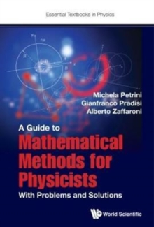 Guide To Mathematical Methods For Physicists, A: With Problems And Solutions, Hardback Book
