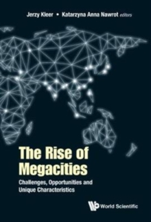 Rise Of Megacities, The: Challenges, Opportunities And Unique Characteristics, Hardback Book
