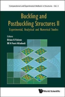 Buckling And Postbuckling Structures Ii: Experimental, Analytical And Numerical Studies, Hardback Book