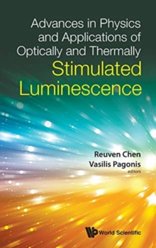 Advances In Physics And Applications Of Optically And Thermally Stimulated Luminescence, Hardback Book