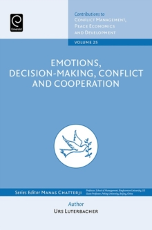 Emotions, Decision-Making, Conflict and Cooperation, Hardback Book