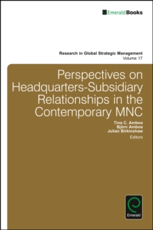 Perspectives on Headquarters-Subsidiary Relationships in the Contemporary MNC, Hardback Book