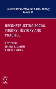 Reconstructing Social Theory, History and Practice, Hardback Book