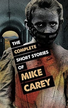 The The Complete Short Stories of Mike Carey, Paperback / softback Book