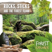 Rocks, Sticks & the Forest Floor, Hardback Book