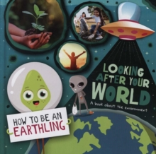 Looking after Your World : A Book About Environment, Hardback Book