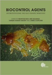 Biocontrol Agents : Entomopathogenic and Slug Parasitic Nematodes, Hardback Book