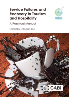 Service Failures and Recovery in Tourism and Hospitality : A Practical Manual, Hardback Book