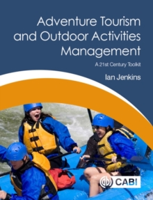 Adventure Tourism and Outdoor Activities Management : A 21st Century Toolkit, Paperback / softback Book
