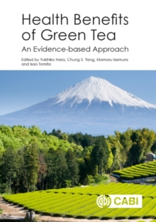 Health Benefits of Green Tea : An Evidence-based Approach, Hardback Book