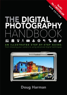 The Digital Photography Handbook : An Illustrated Step-by-step Guide, Paperback / softback Book