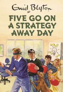 Five Go on a Strategy Away Day, Hardback Book