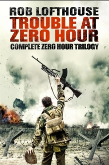 Trouble at Zero Hour : Complete Zero Hour Trilogy, Paperback / softback Book