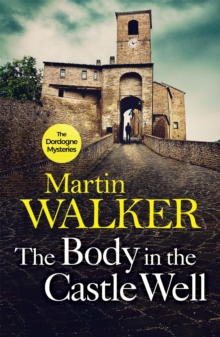 The Body in the Castle Well : The Dordogne Mysteries 12, Paperback / softback Book