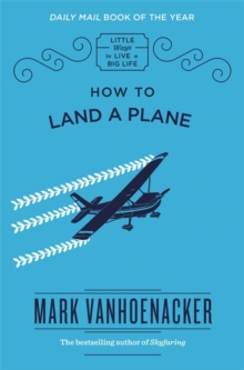 How to Land a Plane, Hardback Book