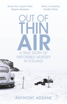 Out of Thin Air : A True Story Of Impossible Murder In Iceland, Paperback / softback Book