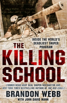 The Killing School : Inside the World's Deadliest Sniper Program, Paperback / softback Book