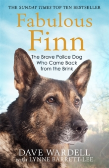 Fabulous Finn : The Brave Police Dog Who Came Back from the Brink, Paperback / softback Book