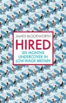 Hired : Six Months Undercover in Low-Wage Britain, Paperback / softback Book