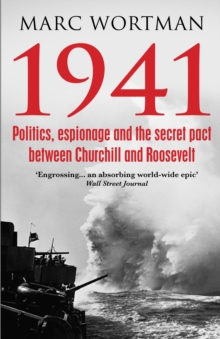 1941 : Politics, Espionage and the Secret Pact between Churchill and Roosevelt, Paperback Book