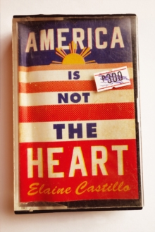 America Is Not the Heart, Hardback Book