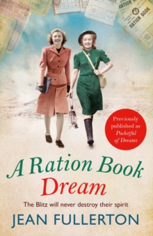 A Ration Book Dream : Previously Published as Pocketful of Dreams, Paperback / softback Book