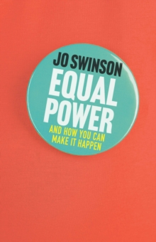 Equal Power : Gender Equality and How to Achieve It, Hardback Book