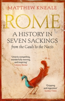 Rome: A History in Seven Sackings, Paperback / softback Book