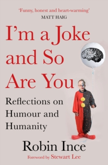 I'm a Joke and So Are You : Reflections on Humour and Humanity, Paperback / softback Book