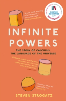Infinite Powers : The Story of Calculus - The Language of the Universe, Paperback / softback Book