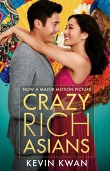 Crazy Rich Asians : (Film Tie-in), Paperback / softback Book