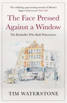 The Face Pressed Against a Window : A Memoir, Paperback / softback Book