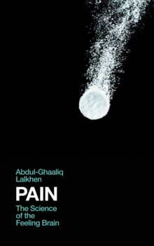 Pain : The Science of the Feeling Brain, Hardback Book