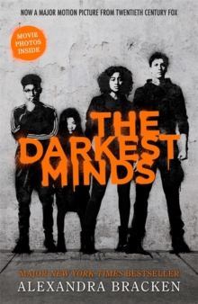 The Darkest Minds NOW A MAJOR MOTION PICTURE, WITH PHOTOS INSIDE : Book 1, Paperback / softback Book