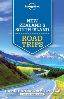 Lonely Planet New Zealand's South Island Road Trips, Paperback Book
