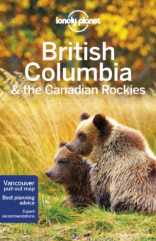 Lonely Planet British Columbia & the Canadian Rockies, Paperback Book