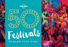 50 Festivals To Blow Your Mind, Paperback / softback Book