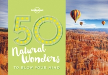 50 Natural Wonders To Blow Your Mind, Paperback / softback Book