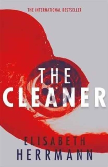 The Cleaner : A gripping thriller with a dark secret at its heart, Paperback / softback Book