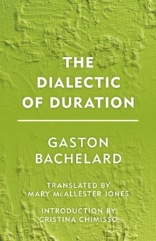 The Dialectic of Duration, Hardback Book
