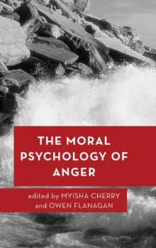 The Moral Psychology of Anger, Hardback Book