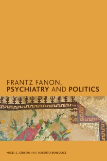 Frantz Fanon, Psychiatry and Politics, Hardback Book