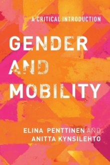 Gender and Mobility : A Critical Introduction, Paperback / softback Book