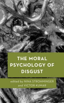 The Moral Psychology of Disgust, Hardback Book