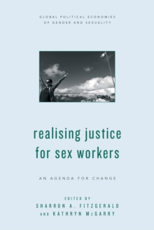 Realising Justice for Sex Workers : An Agenda for Change, Hardback Book