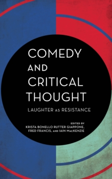 Comedy and Critical Thought : Laughter as Resistance, Hardback Book