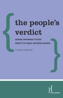 The People's Verdict : Adding Informed Citizen Voices to Public Decision-Making, Paperback / softback Book