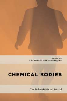 Chemical Bodies : The Techno-Politics of Control, Hardback Book